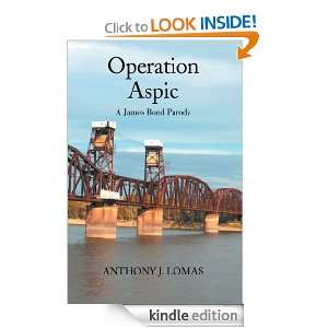 Operation Aspic A James Bond Parody Anthony J. Lomas