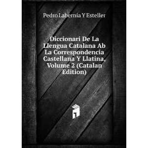 Diccionari De La Llengua Catalana Ab La Correspondencia