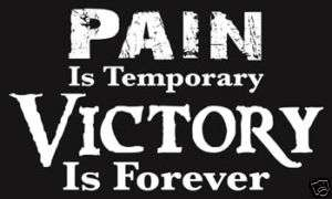 PAIN IS TEMPORARY VICTORY IS FOREVER T SHIRT NEW YS 3x
