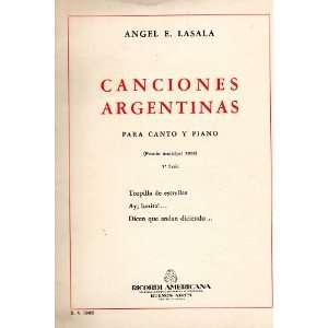 CANCIONES ARGENTINAS Para Canto Y Piano (Tropilla de