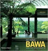 Beyond Bawa Modern Masterworks of Monsoon Asia, (0500342385), David