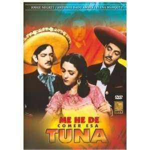 Me he de comer esa tuna Jorge Negrete, Antoni Badu, maria