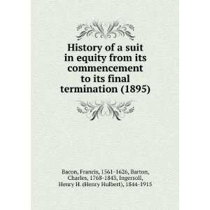 Henry Hulbert), 1844 1915, Bacon, Francis, 1561 1626 Barton: Books
