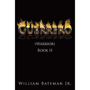 : (Warrior) Book II (9781449043803): William Bateman Jr.: Books