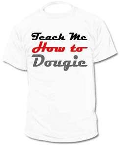 NEW* Teach Me How To Dougie Hip Hop Rap Tee T Shirt