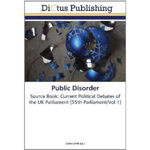 Public Disorder: Source Book: Current Political Debates of