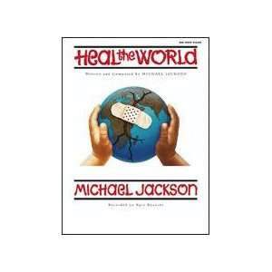 Heal the World Written and composed by Michael Jackson / arr. Carol