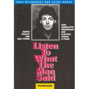 Listen to what the man said: Paul McCartney und seine Songs : eine