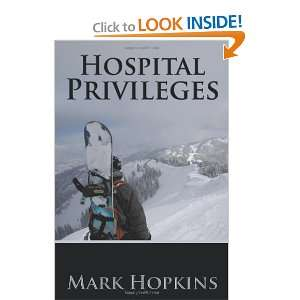 Hospital Privileges (9781456735197) Mark Hopkins Books