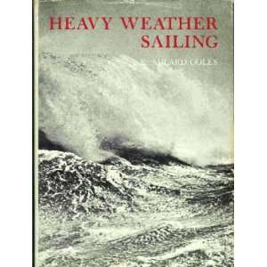 Adlard Coles Heavy Weather Sailing Peter Bruce Books
