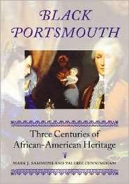 Black Portsmouth Three Centuries of African American Heritage