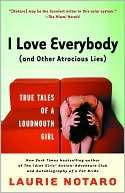 Love Everybody (and Other Atrocious Lies) True Tales of a Loudmouth