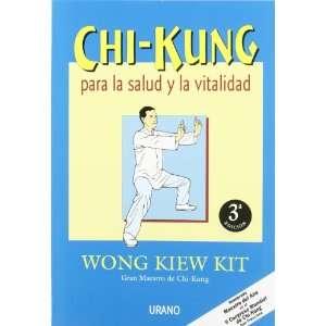 Chi Kung Para La Salud y La Vitalidad (Spanish Edition) Wong Kiew Kit
