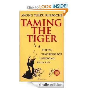Taming The Tiger: Akong Tulku Rinpoche:  Kindle Store