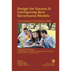 for Success II Configuring New Governance Models Daniel F. Curtin