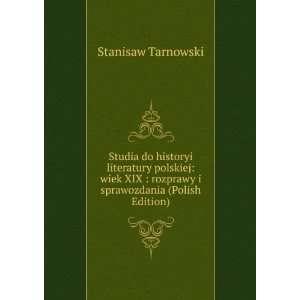rozprawy i sprawozdania (Polish Edition): Stanisaw Tarnowski: Books