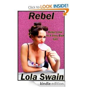 Rebel (The Bad Girls Club) Lola Swain  Kindle Store