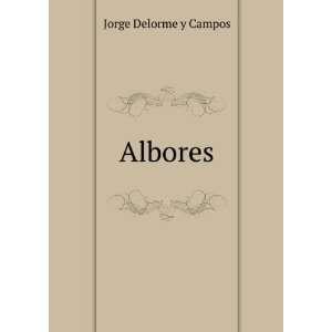 Albores Jorge Delorme y Campos Books
