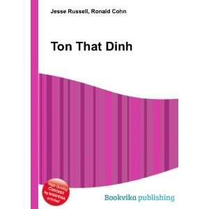 Ton That Dinh: Ronald Cohn Jesse Russell: Books
