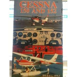The Cessna 150 and 152 (9780830602223): Books