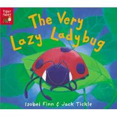 The Very Lazy Ladybug (9781589253797): Isobel Finn, Jack Tickle: Books