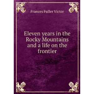 Mountains and a life on the frontier Frances Fuller Victor Books