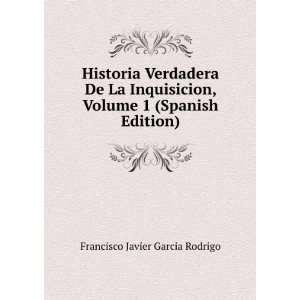 Historia Verdadera De La Inquisicion, Volume 1 (Spanish