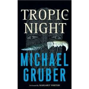 of Night (9780060527822): Michael Gruber, Margaret Whitton: Books