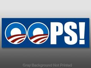 OOPS Bumper Sticker  conservative anti Obama mistake no