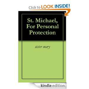 St. Michael, For Personal Protection sister mary  Kindle