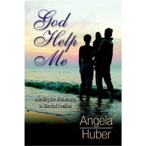 God Help Me (9781597550420) Angela Huber Books