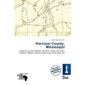Harrison County, Mississippi (9786138466109) Jordan Naoum Books