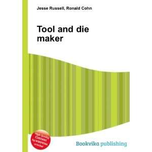 Tool and die maker Ronald Cohn Jesse Russell Books