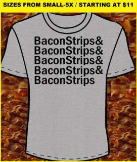 EPIC BACON STRIPS S 5X FUNNY T SHIRT FOR MEAL TIME