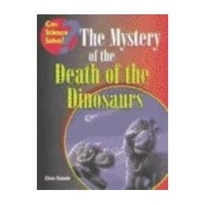 The Mystery of the Death of the Dinosaurs (Can Science