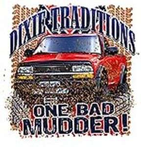 Dixie Traditions Trucks Mudding ONE BAD MUDDER