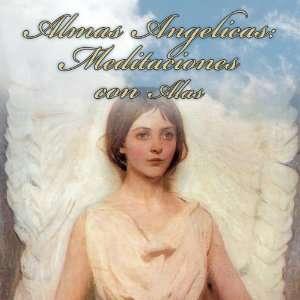 Almas Angelicas: Meditaciones con ALAS: Adela Bolet: Music