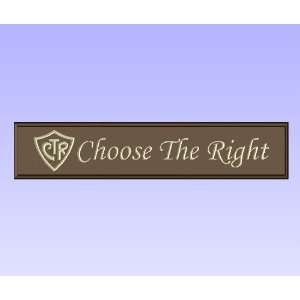 Wood Sign Plaque Wall Decor with Quote CTR Choose The Right