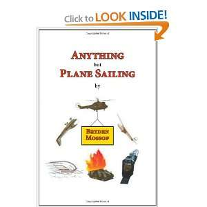 Anything but Plane Sailing (9781609762872): Bryden Mossop: Books