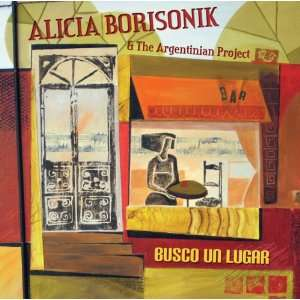 Busco Un Lugar: Alicia Borisonik & The Argentinian Project: Music