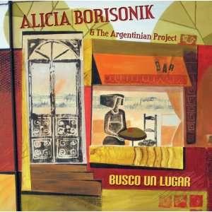 Busco Un Lugar: Alicia Borisonik & The Argentinian Project: Music