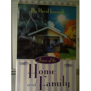 Issues of the Home and Family David Jeremiah Books