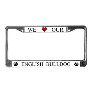 White I Love My English Bulldog Metal License Plate Frame