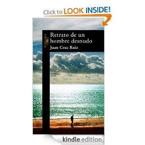 Retrato de un hombre desnudo (Alfaguara Literaturas) (Spanish Edition