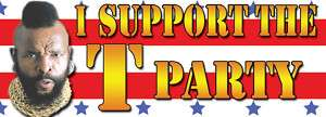 Funny Mr. T support the T Party Bumper Sticker