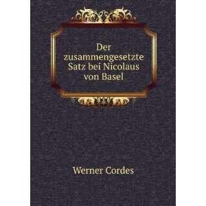 Der zusammengesetzte Satz bei Nicolaus von Basel Werner Cordes Books