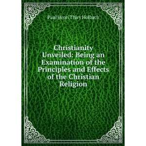 and Effects of the Christian Religion: Paul Henri Thiry Holbach: Books