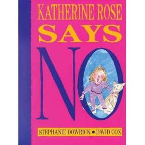 Rose Says No! (9780091831530) Stephanie Dowrick, David Cox Books