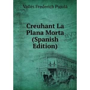 La Plana Morta (Spanish Edition) Vallés Frederich Pujulá Books