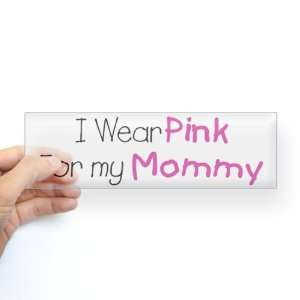 Sticker Clear Cancer I Wear Pink Ribbon For My Mommy